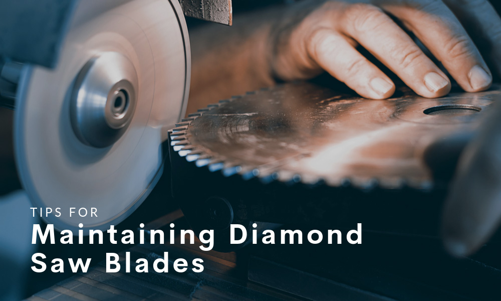 Tips for Maintaining Diamond Saw Blades